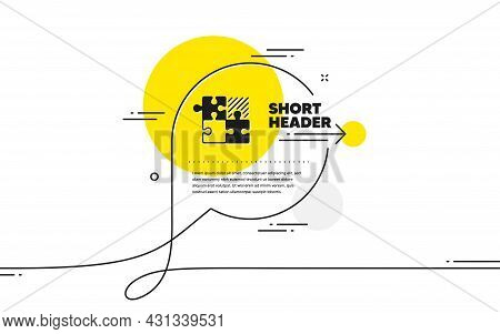 Puzzle Game Simple Icon. Continuous Line Chat Bubble Banner. Decide Jigsaw Sign. Business Strategy C