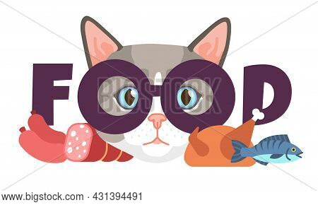Cat Requires Food. Meal Requirement Of Domestic Animals. Kitten Head With Lettering. Cartoon Hungry