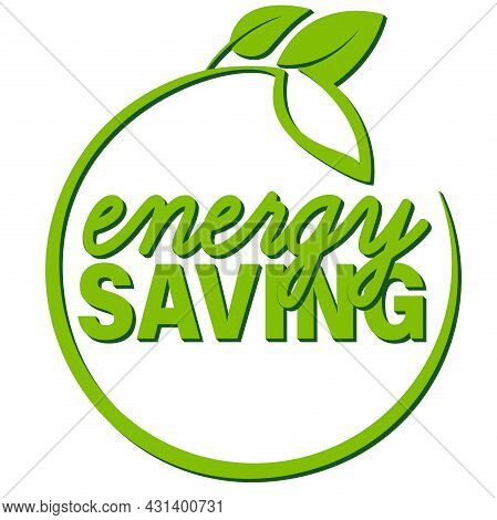 Round Energy Saving Label With Leaves Isolated On White Background, Vector Illustration