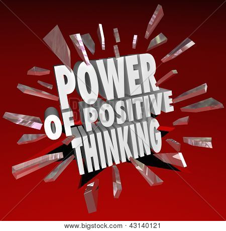 The words Power of Positive Thinking breaking through glass on a red background to symbolize reaching potential success and goals