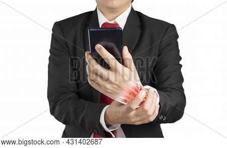 Office Worker Holding Mobile Phone Feels Pain His Wrist , Wrist Muscle Pain