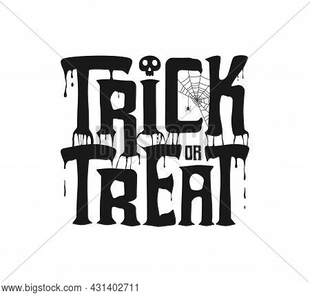 Trick Or Treat Banner With Dripping Text, Spiderweb And Spider, Skull For Halloween Holiday Design.