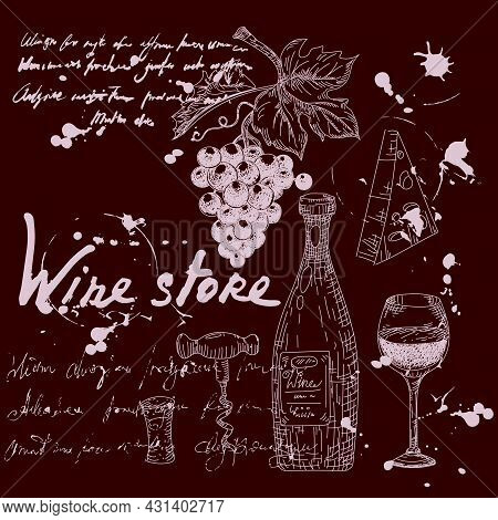 Collection Wine Store Products And Vineyard Hand Drawn Scetch. Grapes, Bottles, Chees, Glass, Corksc