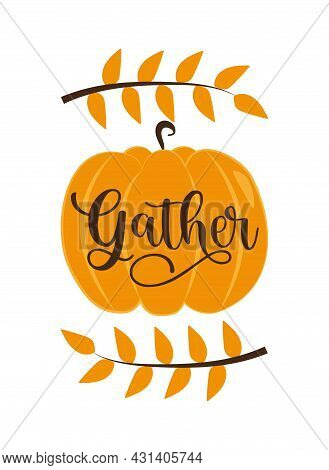 Gather - Autumnal Decoration Pumpkin And Leaves. Good For Teamlater, Poster, Card, Label , Textile P