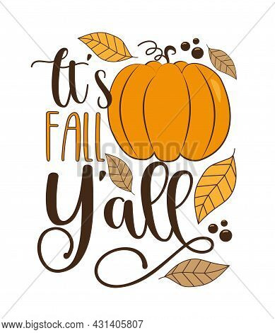 It's Fall Y'all - Autumnal Saying With Pumpkin And Leaves.