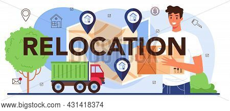 Relocation Typographic Header. Real Estate Agency Service, A New House
