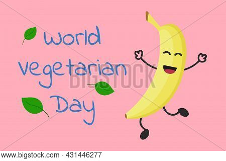 World Vegetarian Day. Happy Cartoon Banana Jumps And Has Fun Smiling. October 1. Vegetarian Day Insc