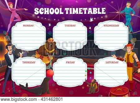 Cartoon Circus Performers, School Timetable With Big Top Artists Vector Template. Weekly Student Sch