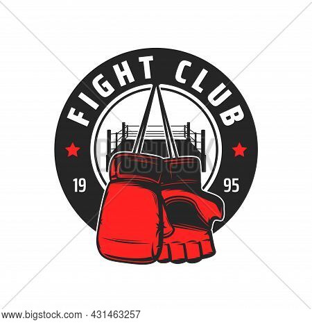 Fight Club Icon With Vector Gloves And Ring Of Fighting Or Combat Sport. Boxing, Mma Mixed Martial A