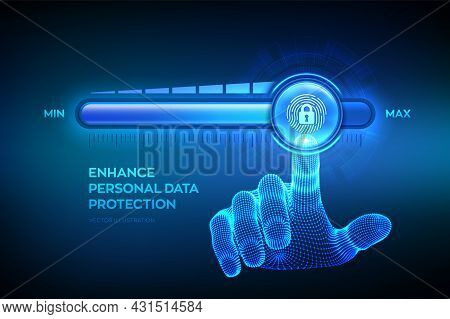 Increasing Privacy Security Level. Enhance Personal Data Protection Level. Wireframe Hand Is Pulling