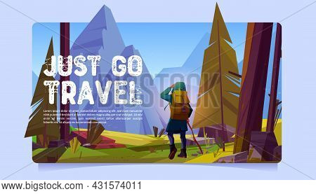Just Go Travel Cartoon Banner. Traveler At Forest Look Far On Mountains Peaks. Summer Journey, Extre