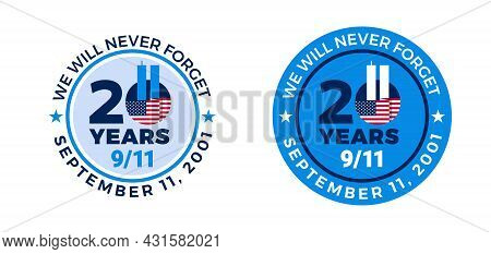 9-11 Memorial Patriot Day Badges - September 11, 2001 - We Will Never Forget - 20 Years Circle With