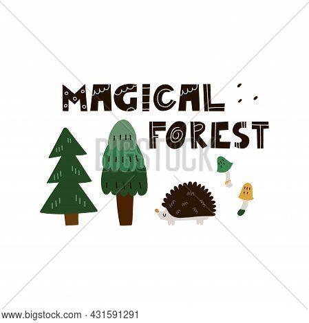 Hedgehog Print Or Card. Hand Drawn Cartoon Scandinavian Forest Animal, Magical Forest Text, Cute Sca