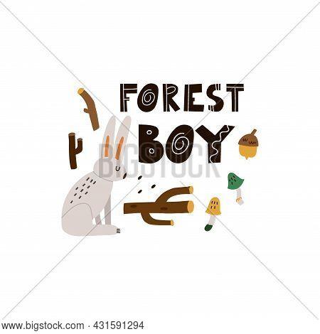 Hare Print Or Card. Hand Drawn Cartoon Scandinavian Forest Animal, Forest Boy Text, Cute Scandi Post