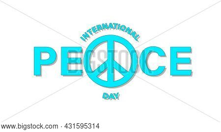 International Day Of Peace With A Symbol Of Peace On A White Background Close Up.