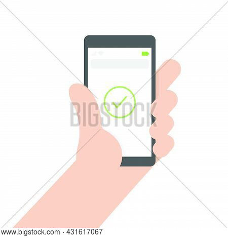 A Hand Holding A Smartphone With Checkmark Symbol In Screen. Confirmed Purchase. Buying Proccess. Is