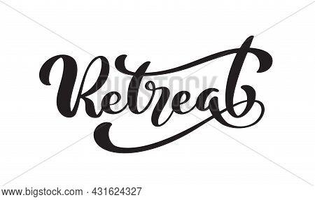 Retreat Brush Logo Black Calligraphy Lettering Text. Vector Phrase Cursive Calligraphy Typeface