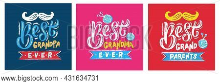 Hand Sketched Best Grandparents Ever, Best Grandma And Best Grandpa Ever Lettering Typography For Na