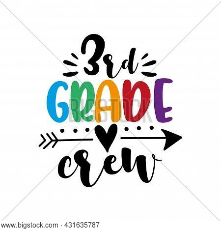 3rd Grade Crew -  Calligraphy Hand Lettering Isolated On White Background. First Day Of School. Vect