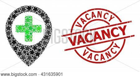 Hospital Map Pointer Star Pattern And Grunge Vacancy Seal. Red Watermark With Grunge Texture And Vac