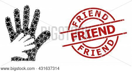 Friend Hands Star Mosaic And Grunge Friend Stamp. Red Stamp With Grunge Style And Friend Slogan Insi