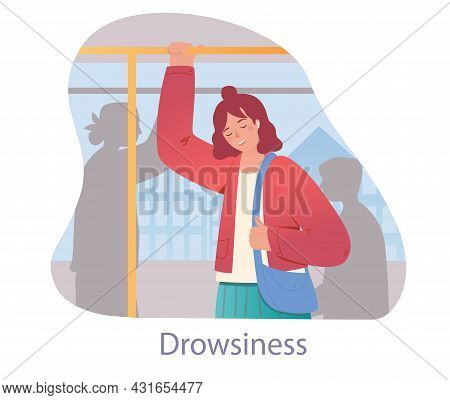 Tired Character On Bus Concept. Woman Holds On To Handrail And Goes To Work. Drowsiness Due To Fatig