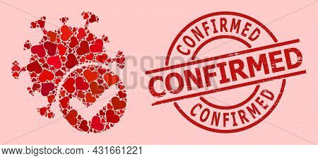 Textured Confirmed Stamp Seal, And Red Love Heart Collage For Virus Confirmed. Red Round Seal Has Co