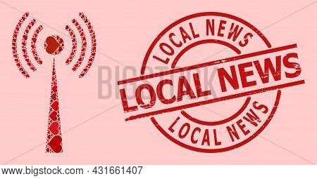 Grunge Local News Seal, And Red Love Heart Collage For Radio Tower. Red Round Stamp Seal Has Local N