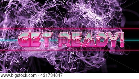 Image of get ready text in pink metallic letters over explosion of purple light trails. global image gaming connection and communication colour and movement concept digitally generated image.
