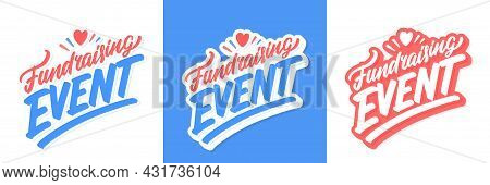 Fundraising Event. Vector Lettering Banners. Vector Illustration.