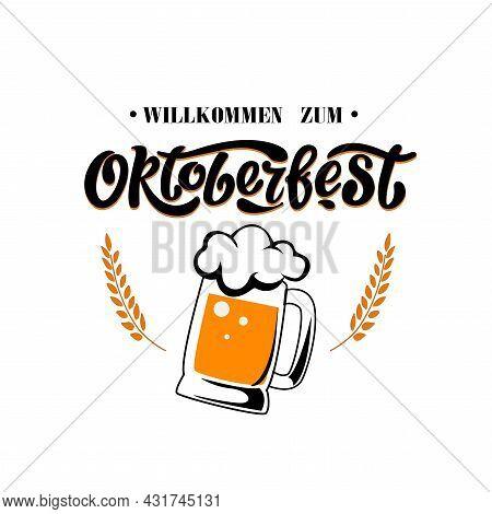 Willkommen Zum. Welcome To Oktoberfest German, Oktoberfest Handwritten Lettering With Wheat Ears And