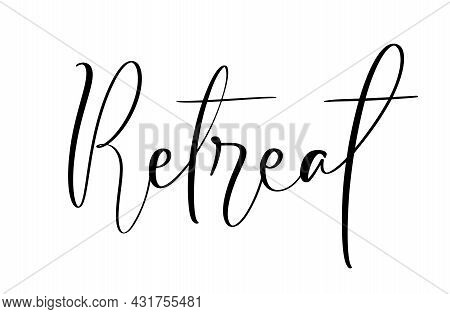 Vector Phrase Retreat. Brush Logo Black Calligraphy Lettering Text. Cursive Calligraphic Typeface