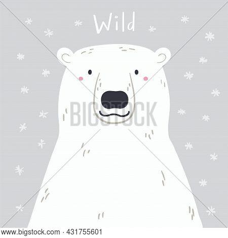 Cute Cartoon Polar Bear Portrait, Quote Wild, Snow. Hand Drawn Vector Illustration. Winter Animal Ch