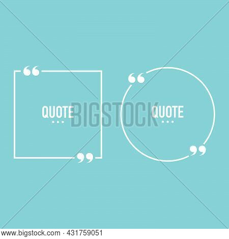 Quote Box Frame Set. Text Speech Bubble Design. Comment, Quotation, Feedback, Sentence, Quote Word.