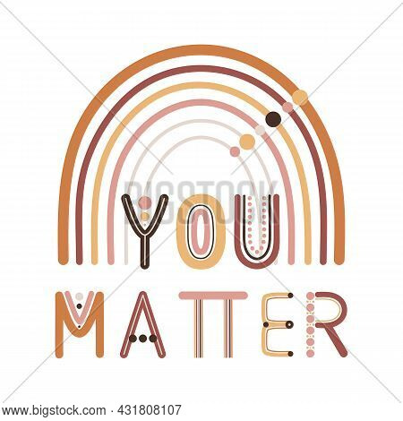 You Matter Quote. Boho Wall Decor Prints With Rainbow Letters. Encouragement, Support Cards. Bohemia