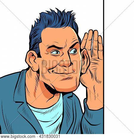 A Man Is Listening Behind The Wall. Curiosity Spy Wiretapping Neighborhood
