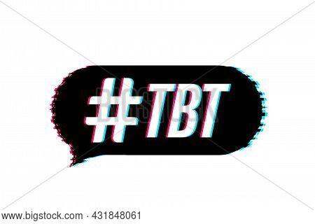 Tbt Hashtag Thursday Throwback Symbol. Glitch Icon. Vector Stock Illustration.
