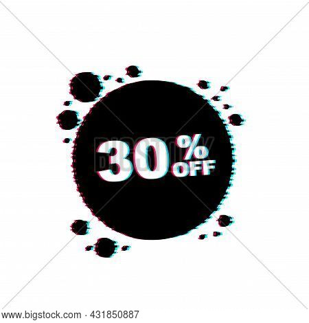 30 Percent Off Sale Discount Banner. Discount Offer Price Tag. Glitch Icon. 30 Percent Discount Prom