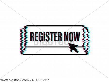 Register Now With Cursor Button. Internet Glitch Icon. Pointer Click Icon. Vector Stock Illustration