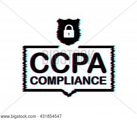 Ccpa, Great Design For Any Purposes. Security Vector Glitch Icon. Website Information. Internet Secu