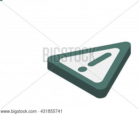 Warning Icon. Attention Isometric Icon. Exclamation Mark. Hazard Warning Symbol. Created For Mobile,