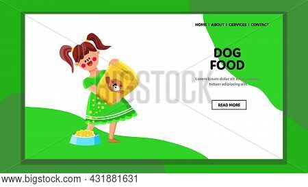 Dog Food Pouring Girl Kid From Bag To Bowl Vector. Child Filling Plate With Dog Food From Packaging