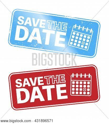 Grungy Save The Date Stamp Or Sticker With Calendar Icon, Vector Illustration