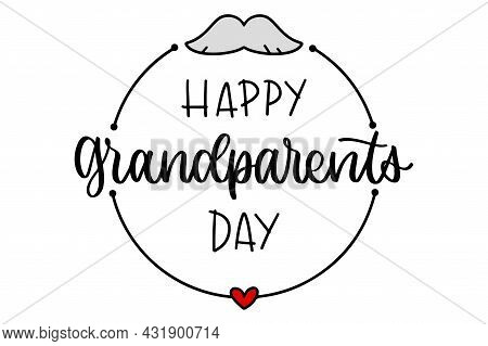 Grandparents Day Lettering. Happy Grandparents Day Text Invitation. Round Frame In Sketch