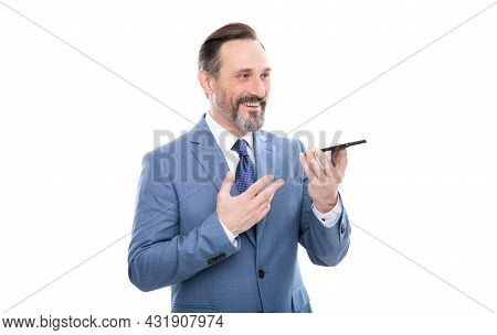 Smiling Grizzled Business Man In Suit Send Voice Message On Phone Isolated On White, Voice Message.