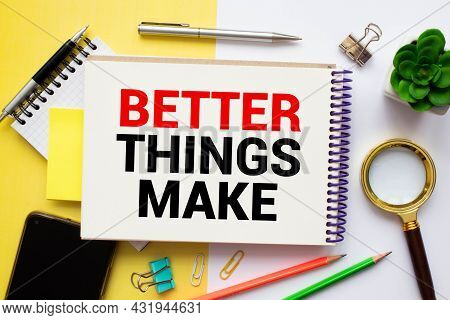 Word Writing Text Make Things Better. Business Concept For Do Something To Improve Oneself Be The Ch