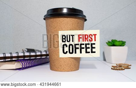 But First Coffee Displayed On A Vintage Lightbox With Coffee Cup, Concept Image.