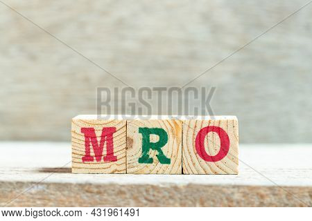 Alphabet Letter Block In Word Mro (abbreviation Of Maintenance, Repair And Overhaul Or Maintenance,