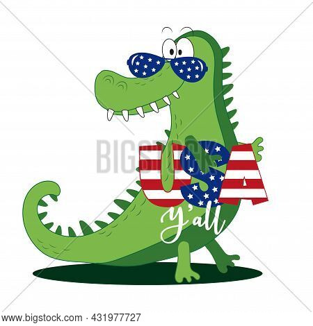 Usa Y'all - Funny Cartoon Alligator. Happy Independence Day, Vector Design Illustration For Kids.