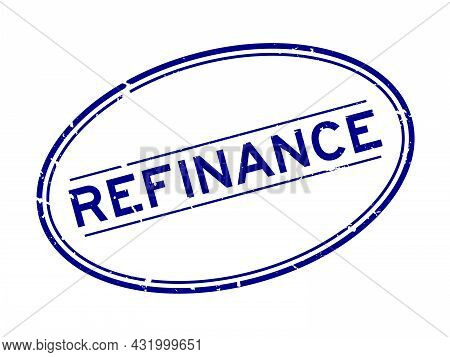 Grunge Blue Refinance Word Oval Rubber Seal Stamp On White Background